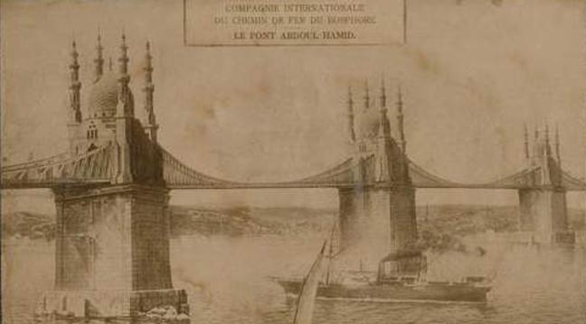 Sultan II.Abdülhamid'in Istanbul Boğaz Köprüsü Projesi - www.turkosfer.com